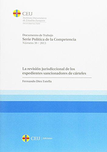 9788415382942: La revisión jurisdiccional de los expedientes sancionadores de cárteles (Documentos de trabajo. Serie Política de la Competencia)