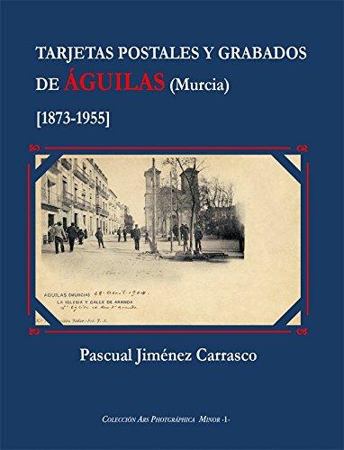 9788415387237: Tarjetas postales y grabados de Águilas (Murcia) (ARS photográphica (serie menor))