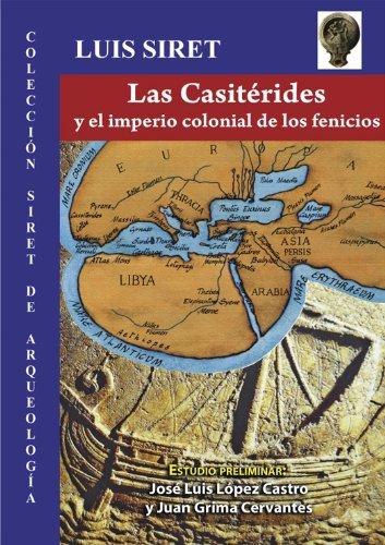 9788415387350: Las casiteridas y el imperio colonial de los fenicios. (serie de arqueologia. Serie rustica)