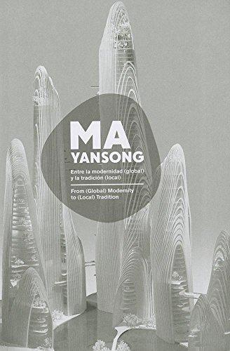 Ma Yansong: Entre la Modernidad (Global) y la Tradicion (Local)/From (Global) Modernity To (...