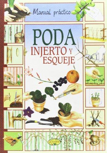 9788415401391: Poda, Injerto Y Esqueje (Manual práctico)