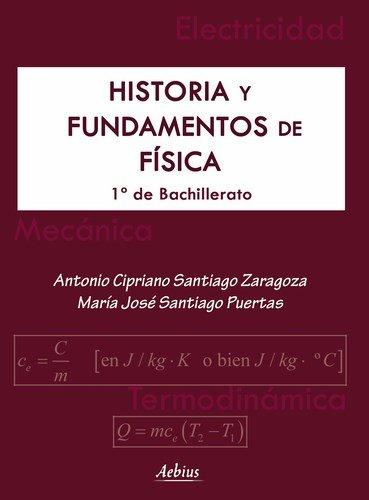 9788415402794: Historia y fundamentos de fisica. 1º de Bachillerato