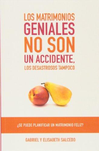 Los matrimonios geniales no son un accidente, los desastrosos tampoco.: Gabriel y Elisabeth Salcedo