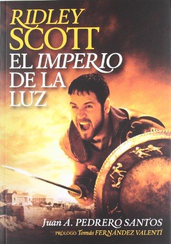 9788415405306: Ridley Scott: El imperio de la luz