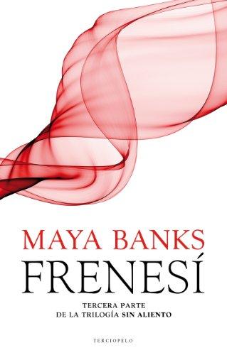 Frenesi (Sin Aliento Trilogia) (Spanish Edition): Maya Banks