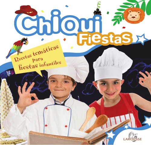 9788415411017: Chiquifiestas / Party Planning ideas: Recetas temáticas para fiestas infantiles / Theme Recipes for Children's Parties (Spanish Edition)