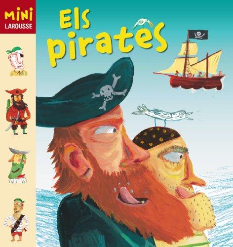 9788415411154: Els pirates (Larousse - Infantil / Juvenil - Catalán - A Partir De 5/6 Años - Col.Lecció Mini Larousse)
