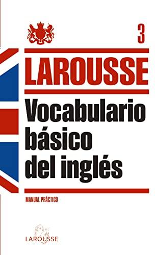 9788415411208: Vocabulario básico del Inglés (LAROUSSE - Lengua Inglesa - Manuales prácticos)