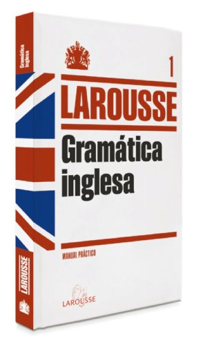 9788415411215: Larousse gramatica inglesa / Larousse English grammar (Manual Practico / Practical Manual) (Spanish Edition)
