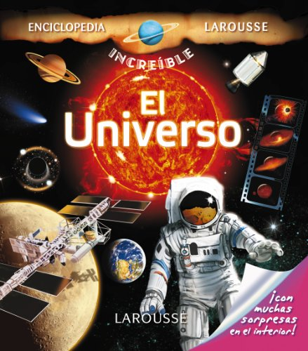 9788415411260: El Universo / The Universe (Enciclopedia increíble Larousse / Larousse Amazing Encyclopedia) (Spanish Edition)
