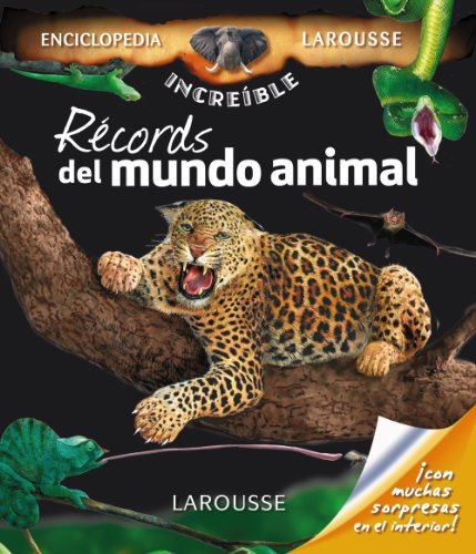 9788415411383: Récords del mundo animal / Records of the animal world (Enciclopedia Increíble Larousse / Larousse Amazing Encyclopedia) (Spanish Edition)