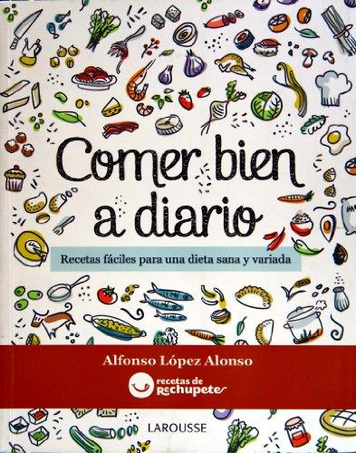 9788415411628: Comer bien a diario (Larousse - Libros Ilustrados/ Prácticos - Gastronomía)