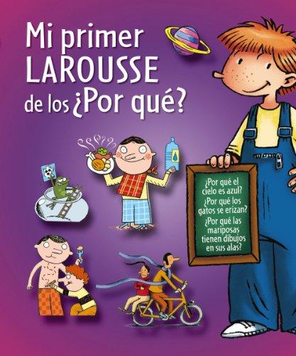 9788415411659: Mi primer Larousse de los ¿Por qué? / My First Larousse of Questions (Spanish Edition)