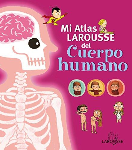 9788415411727: Mi Atlas Larousse del cuerpo humano / My Larousse Human Body Atlas (Spanish Edition)