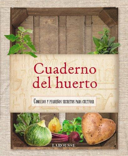 9788415411758: Cuaderno Del Huerto (Larousse - Libros Ilustrados/ Prácticos - Ocio Y Naturaleza - Jardinería - Larousse De...)