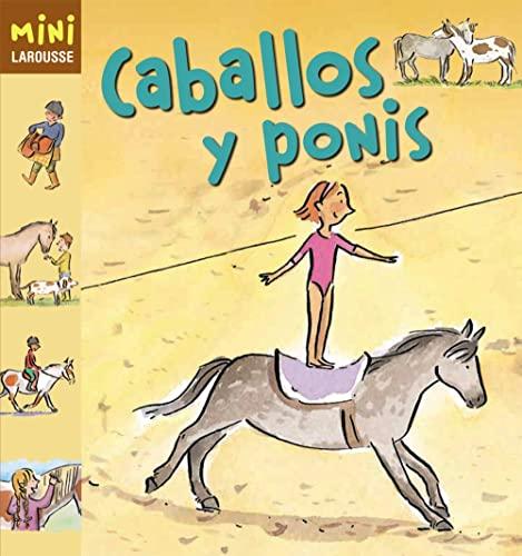 9788415411963: Caballos y ponis (Larousse - Infantil / Juvenil - Castellano - A Partir De 5/6 Años - Colección Mini Larousse)