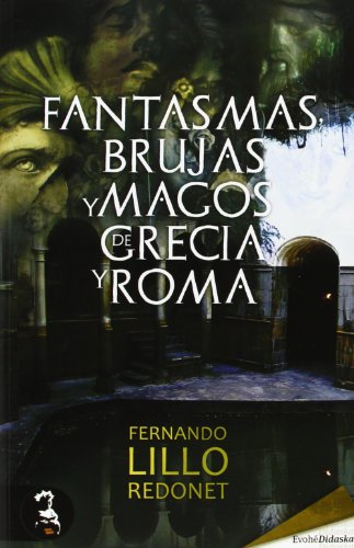 9788415415398: Fantasmas, Brujas Y Magos De Grecia Y Roma