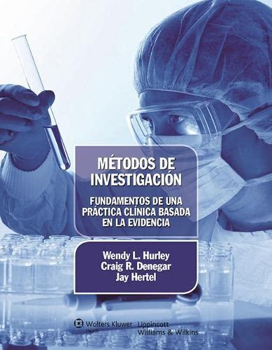 Metodos De Investigacion Fundamentos De Una Practica: Hurley W L