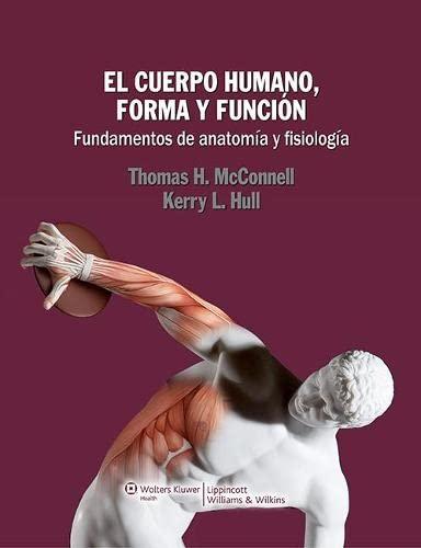Cuerpo Humano, Forma y Funci?n Fundamentos de: McConnell, Thomas H.