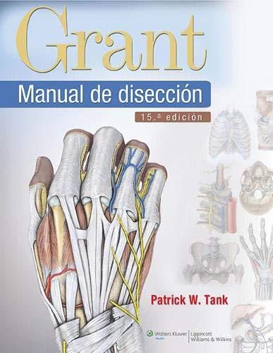 Grant. Manual de disección (Spanish Edition): Tank PhD, Patrick