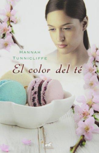 El color del te (Spanish Edition): Hannah Tunnicliffe