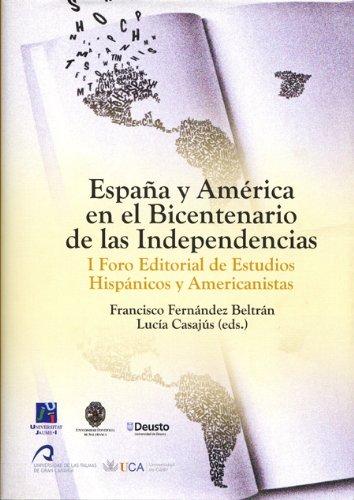 9788415424208: España y América en el bicentenario de las independencias: I Foro Editorial de estudios Hispánicos y Americanistas (Colección AMÉRICA)