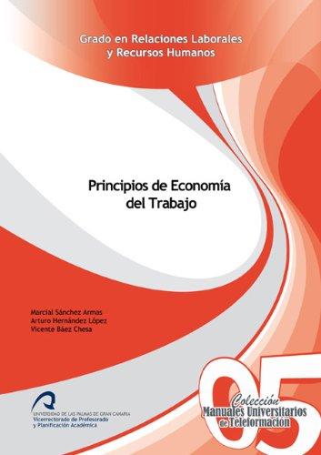 9788415424604: Principios de Economía del Trabajo (Manuales Universitarios de Teleformación: Grado en Relaciones Laborales y Recursos Humanos)