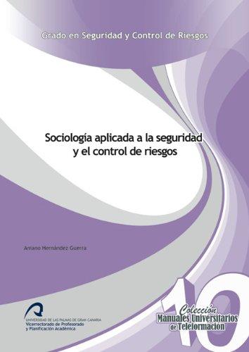 9788415424857: Sociología aplicada a la seguridad y el control de riesgos (Manuales Universitarios de Teleformación: Grado en Seguridad y Control de Riesgos)