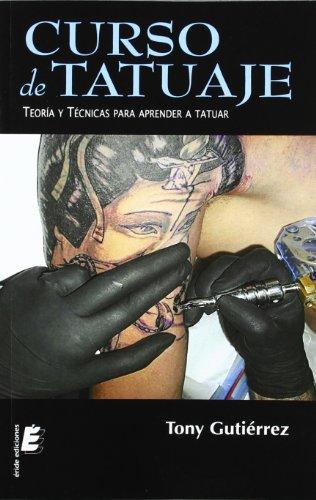9788415425441: Curso de tatuaje: Teoría y técnicas para aprender a tatuar