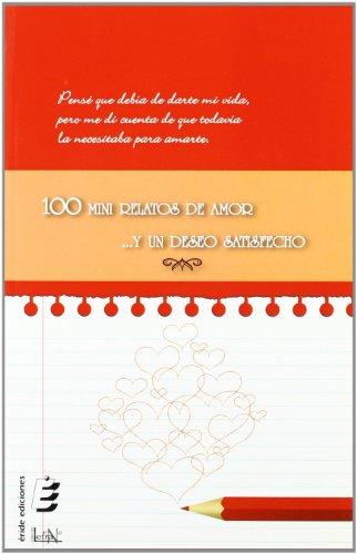 9788415425571: 100 mini relatos de amor ...y un deseo satisfecho (Letra eNe)