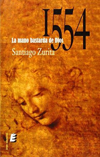 1554, LA MANO BASTARDA DE DIOS: MANRIQUE, SANTIAGO JUAN