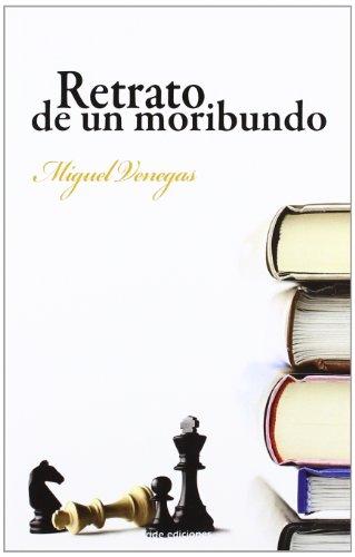 9788415425922: RETRATO DE UN MORIBUNDO