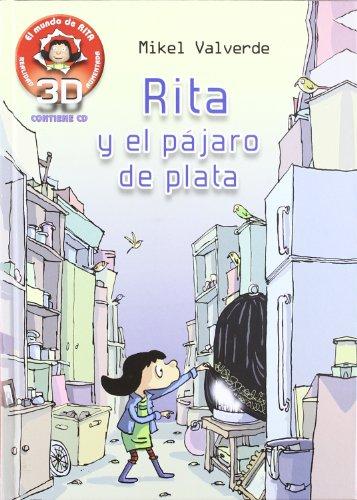 9788415426103: Rita y pajaro plata realidad aumentad.3D (El mundo de Rita 3D)