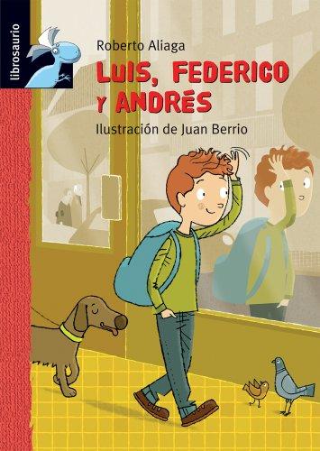 9788415426837: Luis, Federico y Andrés (Librosaurio) (Spanish Edition)