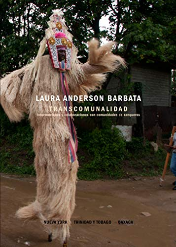 9788415427926: Laura Anderson Barbata: Transcommunality: Interventions and Collaborations in Stilt Dancing Communities