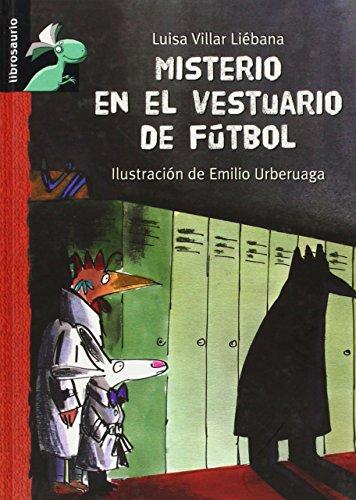 9788415430766: Misterio en el vestuario de fútbol (Librosaurio) (Spanish Edition)