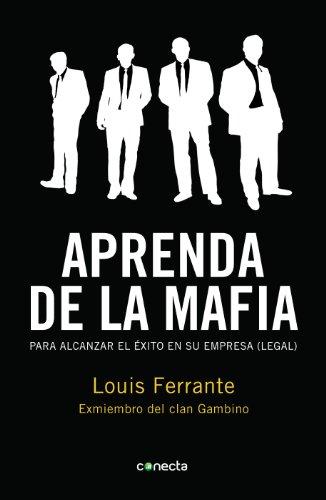9788415431039: Aprenda de la mafia: Para tener éxito en cualquier empresa