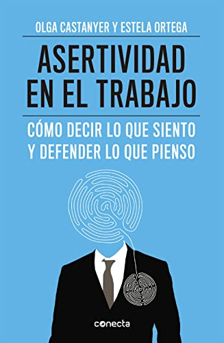 9788415431558: Asertividad en el trabajo: Cómo decir lo que siento y defender lo que pienso (CONECTA)