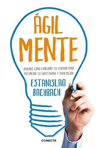 9788415431633: AgilMente: aprenda cómo funciona su cerebro para potenciar su creatividad y vivir mejor