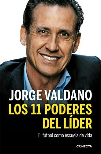 Los 11 poderes del líder / The: Valdano, Jorge