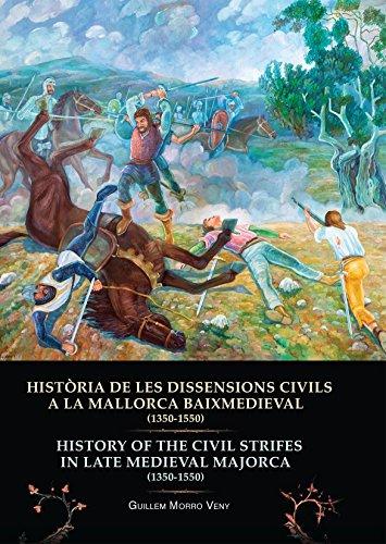 9788415432142: HISTÒRIA DE LES DISSENSIONS CIVILS A LA MALLORCA BAIXMEDIEVAL (1350-1550) HISTORY OF THE CIVIL STRIFES IN LATE MEDIEVAL MAJORCA (1350-1550)