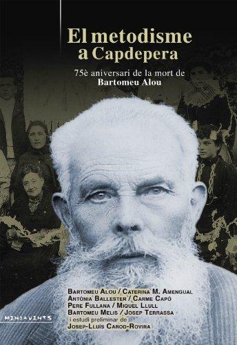 9788415432555: El metodisme a Capdepera: 75e aniversari de la mort de Bartomeu Alou (Menjavents)