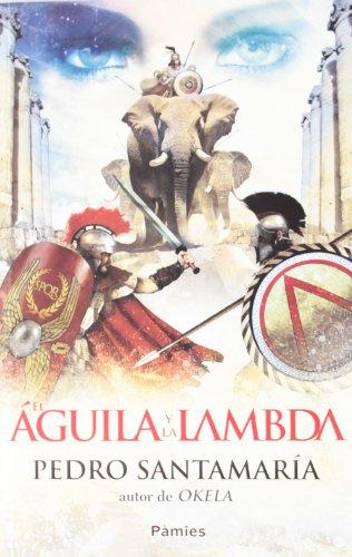 9788415433088: El águila y la lambda (Histórica)