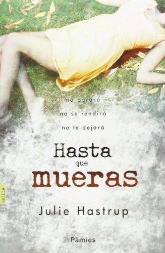 9788415433286: Hasta Que Mueras (La Huella)