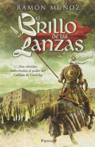 9788415433347: El Brillo De Las Lanzas (Histórica)