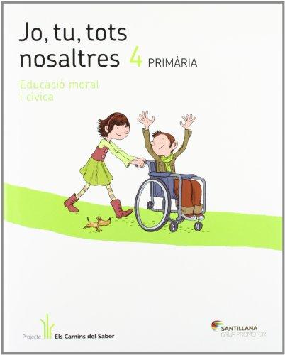 9788415435600: JO TU TOTS NOSALTRES EDUCACIO EN VALORS 4 PRIMARIA