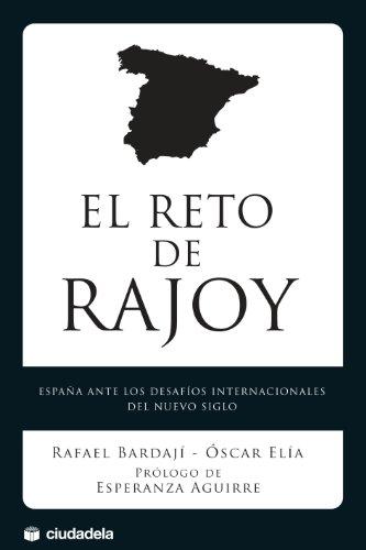 9788415436003: El reto de Rajoy : EspaA±a ante los desafAos internacionales del nuevo siglo