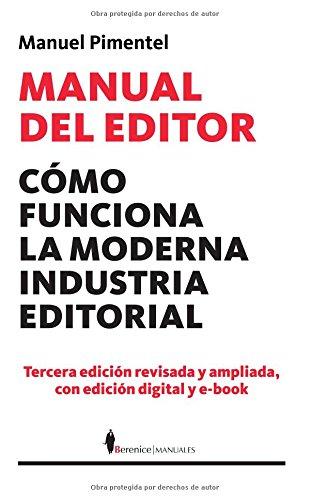 9788415441083: Manual Del Editor - Como Funciona La Moderna Industria Editorial (Manuales (berenice))