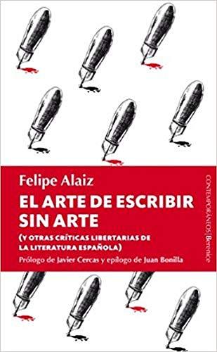 9788415441120: El arte de escribir sin arte: (y otras críticas libertarias de la literatura española): 42 (Berenice)