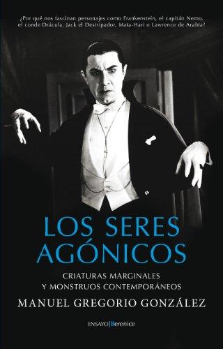 9788415441564: Seres Agónicos (Ensayo)